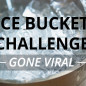 The Ice Bucket Challenge Gone Viral