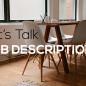 Let's Talk Job Descriptions