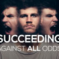 Succeeding Against All Odds