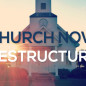 Church Now: Restructure