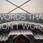 Words That Don't Work