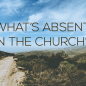 What's Absent In Churches?