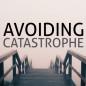 Avoiding Catastrophe
