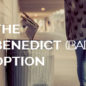 The Benedict (bad) Option