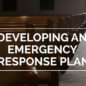 Developing an Emergency Response Plan